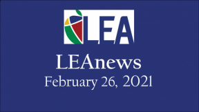 LEA News - February 26, 2021