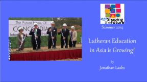 Lutheran Education in Asia is Growing!