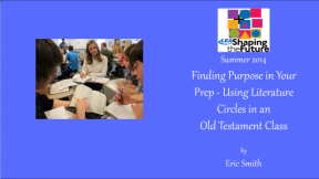 Finding Purpose in Your Prep - Using Literature Circles in an Old Testament Class