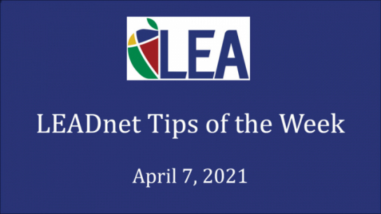 LEADnet Tips of the Week - April 7, 2021