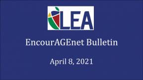 EncourAGEnet Bulletin - April 8, 2021