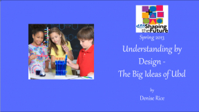 Understanding by Design - The Big Ideas of UBD
