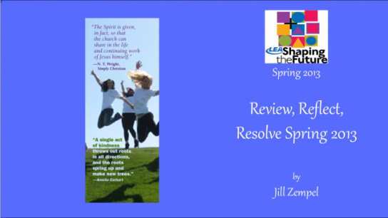 Review, Reflect, Resolve Spring 2013