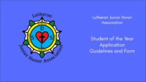Lutheran Junior Honor Association Student of the Year Application Guidelines and Form