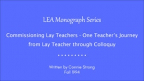 Commissioning Lay Teachers - One Teacher's Journey from Lay Teacher through Colloquy