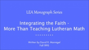 Integrating the Faith - More Than Teaching Lutheran Math