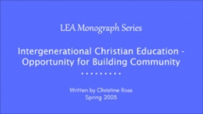 Intergenerational Christian Education - Opportunity for Building Community