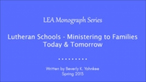 Lutheran Schools - Ministering to Families Today & Tomorrow