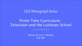 Prime Time Curriculum - Television and the Lutheran School