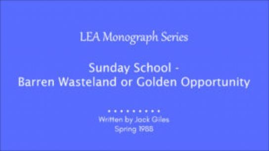 Sunday School - Barren Wasteland or Golden Opportunity