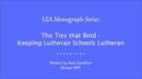 The Ties that Bind - Keeping Lutheran Schools Lutheran
