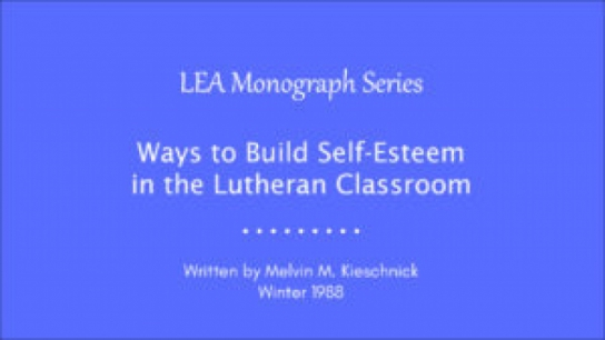 Ways to Build Self-Esteem in the Lutheran Classroom