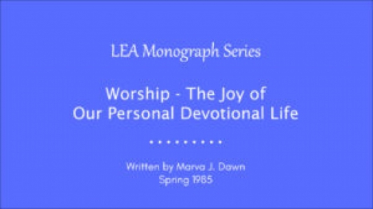 Worship - The Joy of Our Personal Devotional Life