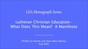 Lutheran Christian Education - What Does This Mean?  A Manifesto