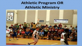 Athletic Program OR Athletic Ministry