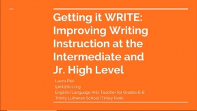 Getting It WRITE - Improving Writing Instruction at the Intermediate and Jr. High Levels