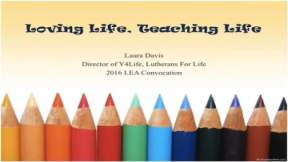 Loving Life, Teaching Life