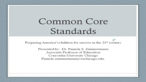 The Common Core Standards  Preparing America's Children For Success In The 21st Century