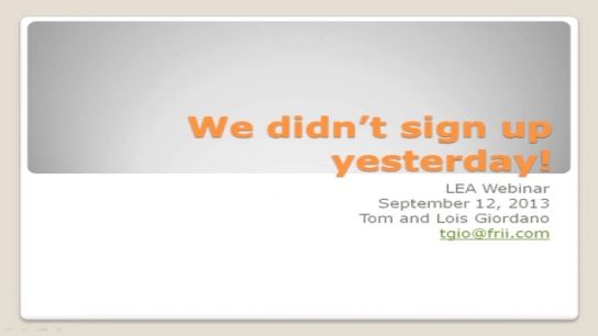 We Didn't Sign Up Yesterday!
