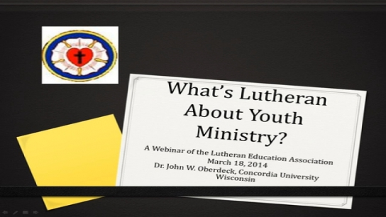 What's Lutheran About Youth Ministry?