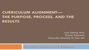 Curriculum Alignment-the Purpose, Process, and Resulting Product