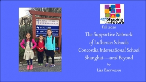 The Supportive Network of Lutheran Schools-Concordia Shanghai—and Beyond