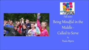 Being Mindful in the Middle-Called to Serve