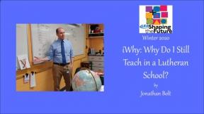 iWhy: Why Do I Still Teach in a Lutheran School?
