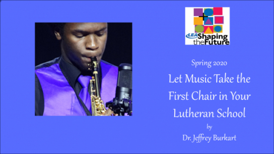 Let Music Take the First Chair in Your Lutheran School