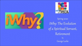 iWhy: The Evolution of a Spiritual Servant, Retirement
