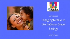 Engaging Families in Our Lutheran School Settings
