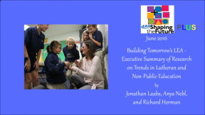 Building Tomorrow's LEA - Executive Summary of Research on Trends in Lutheran and Non-Public Education