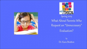 "What About Parents Who Request an ""Unnecessary"" Evaluation?"
