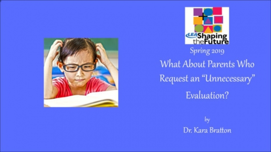 """What About Parents Who Request an """"Unnecessary"""" Evaluation?"""