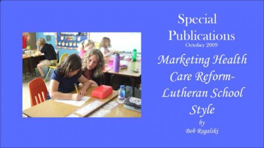 Marketing Health Care Reform- Lutheran School Style