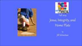 Jesus, Integrity, and Home Plate