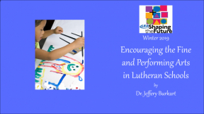 Encouraging the Fine and Performing Arts in Lutheran Schools