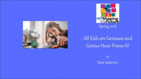 All Kids are Geniuses and Genius Hour Proves It!