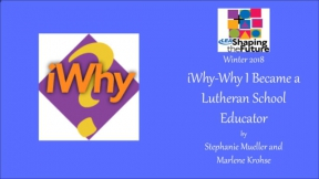 iWhy-Why I Became a Lutheran School Educator