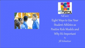 Eight Ways to Use Your Student Athletes as Positive Role Models and Why It's Important