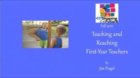 Teaching and Reaching First-Year Teachers