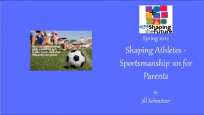 Shaping Athletes - Sportsmanship 101 for Parents