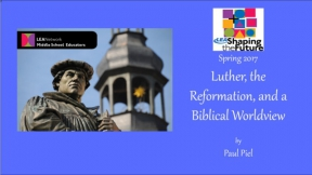 Luther, the Reformation, and a Biblical Worldview