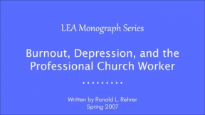 Burnout, Depression, and the Professional Church Worker