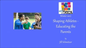 Shaping Athletes - Educating the Parents