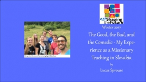 The Good, the Bad, and the Comedic - My Experience as a Missionary Teaching in Slovakia
