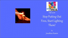 Stop Putting Out Fires, Start Lighting Them!