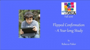 Flipped Confirmation - A Year-long Study