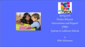 Positive Behavior Interventions and Support (PBIS) Systems in Lutheran Schools