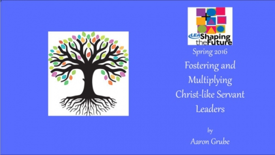 Fostering and Multiplying Christ-like Servant Leaders
